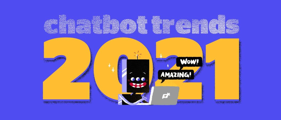 Top-10 Сhatbot Trends in2021and Expert Opinion onEach ofIt
