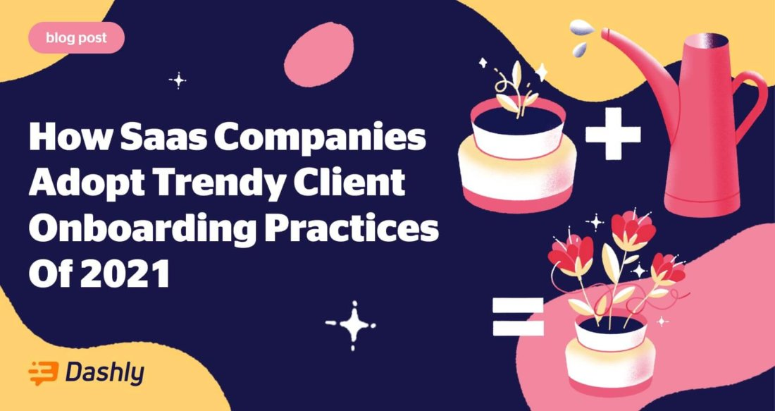 Touse ornot touse? 8Client Onboarding Trends And Their Adoption inSaaS
